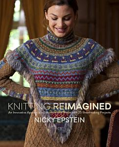 Knitting Reimagined Book