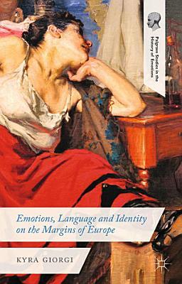 Emotions  Language and Identity on the Margins of Europe PDF