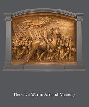 The Civil War in Art and Memory PDF