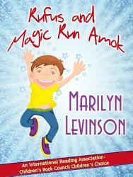 Rufus And Magic Run Amok Book PDF