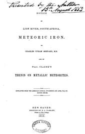 Notice of Lion River, South Africa, Meteoric Iron and of Prof. Clark's Thesis on Metallic Meteorites