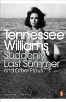 Suddenly Last Summer and Other Plays PDF