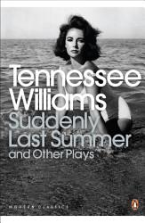 Suddenly Last Summer And Other Plays Book PDF