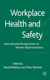Workplace Health and Safety: International Perspectives on Worker Representation
