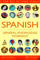 SPANISH - GENERAL KNOWLEDGE WORKOUT #1: A new way to learn Spanish