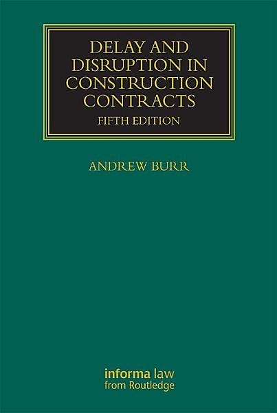 Download Delay and Disruption in Construction Contracts Book