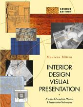 Interior Design Visual Presentation: A Guide to Graphics, Models, and Presentation Techniques, Edition 2