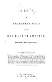 Oneóta, or, Characteristics of the Red Race of America. From original notes and manuscripts