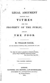 A Legal Argument Shewing that Tithes are the Property of the Public and of the Poor