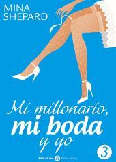Mi millonario, mi boda y yo - 3