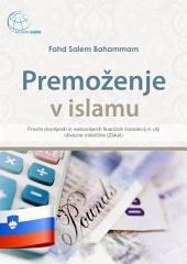 Premoženje v islamu: Pravila dovoljenih in nedovoljenih finančnih transakcij in cilji obvezne miloščine (Zakat)