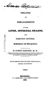 A Treatise on Derangements of the Liver, Internal Organs, and Nervous System : Pathological and Therapeutical