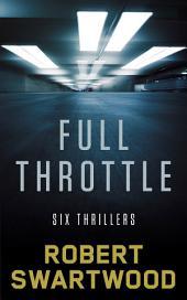Full Throttle: Six Thrillers
