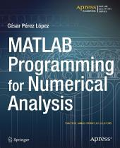 MATLAB Programming for Numerical Analysis