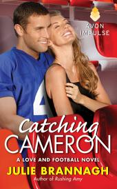 Catching Cameron: A Love and Football Novel