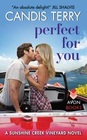 Perfect for You: A Sunshine Creek Vineyard Novel