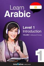 Learn Arabic - Level 1: Introduction to Arabic (Enhanced Version): Volume 1: Lessons 1-25