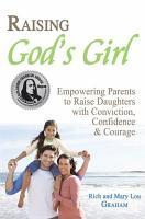 Raising God s Girl  BENJAMIN FRANKLIN SILVER AWARD WINNER PDF