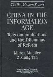 China in the Information Age: Telecommunications and the Dilemmas of Reform