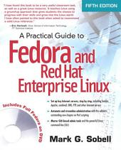 A Practical Guide to Fedora and Red Hat Enterprise Linux: Edition 5