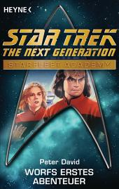 Star Trek - Starfleet Academy: Worfs erstes Abenteuer: Roman
