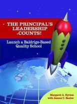 The Principal's Leadership Counts!: Launch a Baldrige-based Quality School