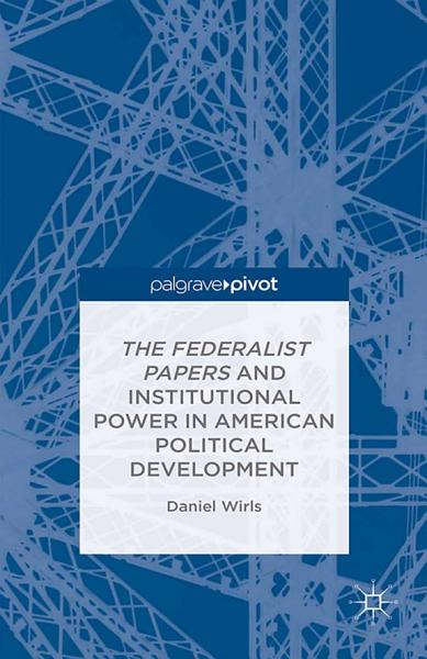 Download The Federalist Papers and Institutional Power In American Political Development Book