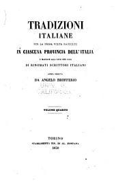 Tradizioni italiane per la prima volta raccolte in ciascuna provincia dell' Italia e mandate alla luce per cura di rinomati scrittori italiani: Volume 4