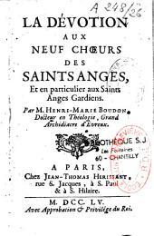 La dévotion aux neuf choeurs des Saints Anges et en particulier aux SS. anges gardiens...