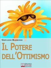 Il Potere dell'Ottimismo. Alla Ricerca di una Vita più Serena ed Equilibrata. (Ebook Italiano - Anteprima Gratis): Alla Ricerca di una Vita più Serena ed Equilibrata