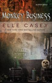 Monkey Business: A Paranormal Short Story