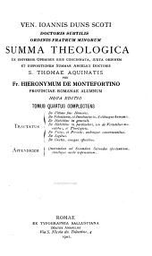 Ioannis Duns Scoti: Summa theologica ex universis operibus eius concinnata, iuxta ordinem et dispositionem summae angelici doctoris S. Thomae Aquinatis, Volume 4