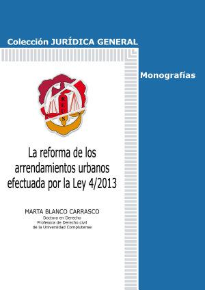 La reforma de los arrendamientos urbanos efectuada por la Ley 4 2013 PDF