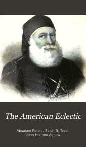 The American Eclectic: Or Selections from the Periodical Literature of All Foreign Countries, Volumes 1-2