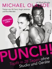Punch!: Topfit in 28 Tagen ohne Studio und Geräte