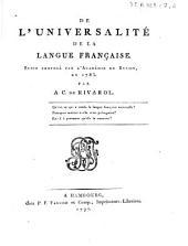 De l'Universalité de la langue française. Sujet proposé par l'Académie de Berlin en 1783. Par A. C. de Rivarol