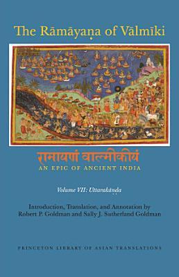 The R  m  ya   a of V  lm  ki  An Epic of Ancient India  Volume VII