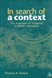 In Search of a Context: The Function of Scripture in Mark's Narrative