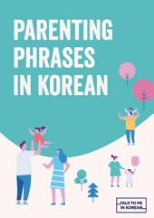 Parenting Phrases in Korean: Essential Korean Phrases for Parents and Future Parents