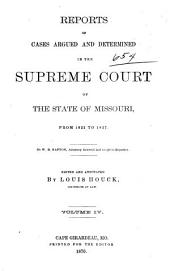 Reports of Cases Argued and Determined in the Supreme Court of the State of Missouri: Volumes 4-5