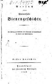 Versuch einer Universal-Bienengeschichte: ein Beitrag zur Geschichte des Ursprungs und Wachsthums der Künste und Wissenschaften, Band 1