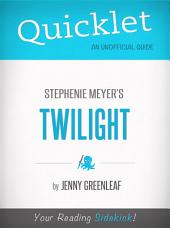 Quicklet on Twilight by Stephanie Meyer (CliffNotes-like Book Summary)