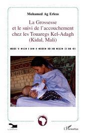 La grossesse et le suivi de l'accouchement chez les Touaregs Kel-Adagh (Kidal, Mali)