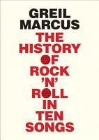History of Rock  n  Roll in Ten Songs PDF