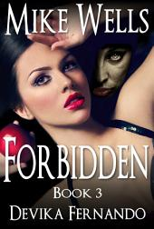 Forbidden, Book 3 (Book 1 Free!): A Novel of Love and Betrayal