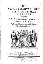 De vita et rebus gestis Pii V., Pont. Max., libri sex