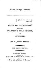 Rules and Regulations for the Formations, Field Exercise and Movements of His Majesty's Forces