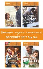 Harlequin Superromance December 2017 Box Set: Dating by Numbers\Christmas in a Small Town\Making It Right\The Billionaire's Son