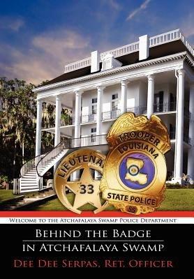 Behind the Badge in Atchafalaya Swamp