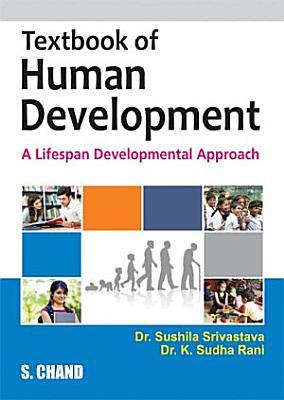 Textbook of Human Development    A Lifespan Development Approach